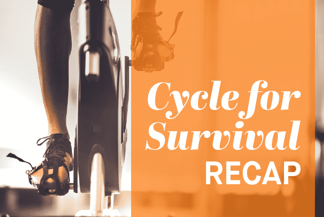 Cycle for Survival Recap