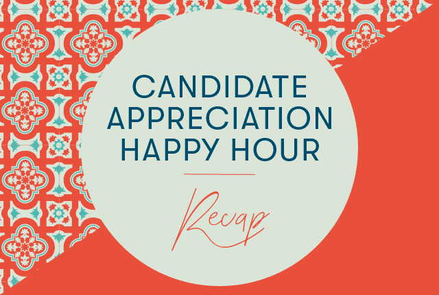 Candidate Appreciation Happy Hour Recap