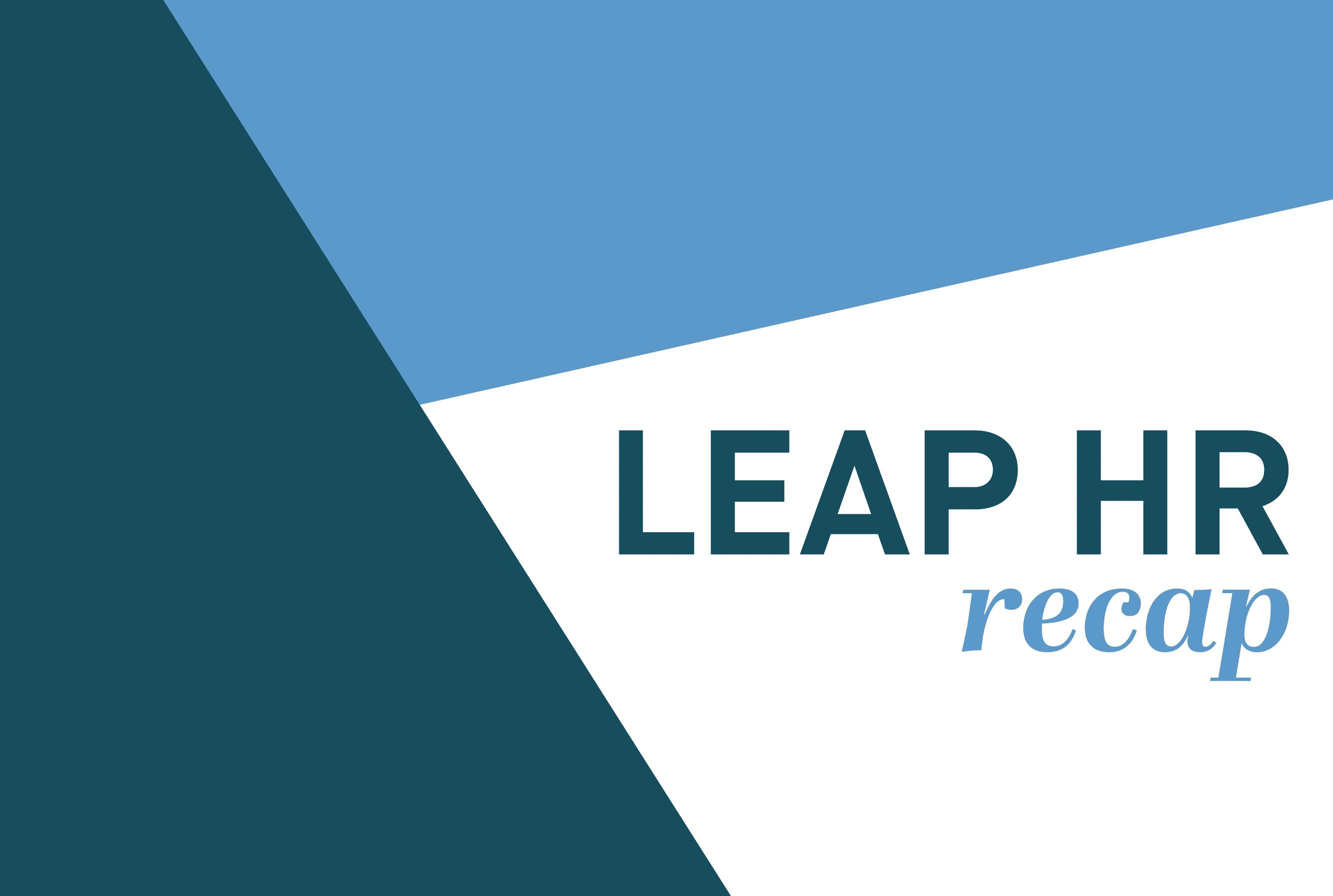 LEAP HR Recap