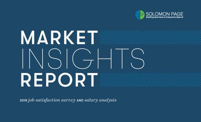 Solomon Page Market Insights Report: 2018 Job Satisfaction Survey and Salary Analysis